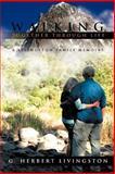 Walking Together Through Life, G. Herbert Livingston, 146340557X