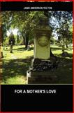 For a Mother's Love, Janis Yelton, 1475215576