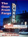 The Guys from Fargo, Dvoracek, Delray K., 1932695575