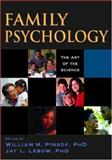 Family Psychology : The Art of the Science, , 0195135571