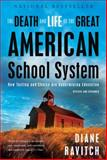The Death and Life of the Great American School System, Diane Ravitch, 0465025579
