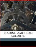 Leading American Soldiers, R m. 1867-1920 Johnston, 1149425571