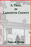 A Trial in Lafayette County, Phillip Payne, 1493575570