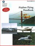 Airplane Flying Handbook, Federal Aviation Administration, 156027557X