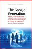 The Google Generation : Are ICT Innovations Changing Information Seeking Behaviour?, Gunter, Barrie and Rowlands, Lan, 1843345579