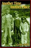 Another Time, Another Place : Growing up in Swannanoa, 1929-1950, Mills, Gene, 188790557X