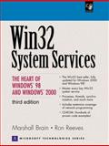 Win32 System Services : The Heart of Windows 98 and Windows 2000, Brain, Marshall and Reeves, Ron, 0130225576
