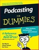 Podcasting for Dummies, Tee Morris and Evo Terra, 047027557X