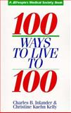 100 Ways to Live to 100, Charles B. Inlander and Christine Kuehn Kelly, 0802775578