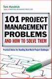 101 Project Management Problems and How to Solve Them, Tom Kendrick, 0814415571