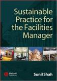 Sustainable Practice for the Facilities Manager, Shah, Sunil, 1405135573