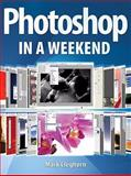 Photoshop in a Weekend, Mark Cleghorn, 1861085575