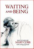 Waiting and Being, Cobb, Mary, 1891785575