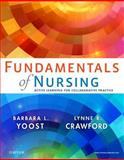 Fundamentals of Nursing : Active Learning for Collaborative Practice, Yoost, Barbara L. and Crawford, Lynne R., 0323295576