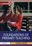 Foundations of Primary Teaching, Hayes, Denis, 041567557X