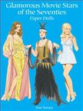 Glamorous Movie Stars of the Seventies Paper Dolls, Tom Tierney, 0486415570