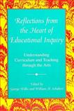 Reflections from the Heart of Educational Inquiry : Understanding Curriculum and Teaching Through the Arts, , 0791405575