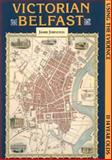Victorian Belfast : Using the Evidence, Johnston, Jamie, 0901905577