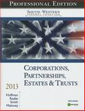 South-Western Federal Taxation 2013 : Corporations, Partnerships, Estates and Trusts, Professional Version (with H&R Block @ Home CD-ROM), Hoffman, William H. and Raabe, William A., 1133495575
