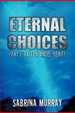Eternal Choices, Sabrina Murray, 1477265570