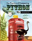 The Practice of Computing Using Python, Punch, William F. and Enbody, Richard, 013280557X