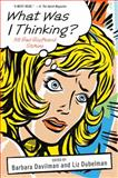 What Was I Thinking?, Barbara Davilman, Liz Dubelman, 0312605579