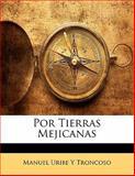 Por Tierras Mejicanas, Manuel Uribe y. Troncoso, 1141095572