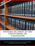 Histoire du Droit et des Institutions de L'Allemagne, Johann Friedrich Schulte and Ernest-Désiré Glasson, 1143835573