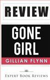 Gone Girl: by Gillian Flynn -- Review, Expert Book Reviews, 149491557X