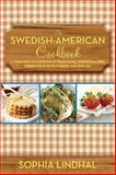 The Swedish-American Cookbook, Sophia Lindhal and Anonymous, 1616085576