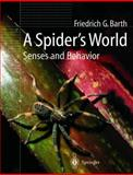 A Spider's World : Senses and Behavior, Barth, Friedrich G., 3642075576