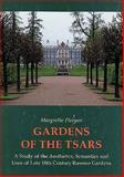 Gardens of the Tsars : A Study of the Aesthetics, Semantics and Uses of Late 18th Century Russian Gardens, Floryan, Margrethe, 8772885572