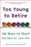 Too Young to Retire, Howard Stone and Marika Stone, 0452285577