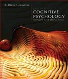 Cognitive Psychology : Connecting Mind, Research and Everyday Experience, Goldstein, E. Bruce, 0495095575