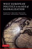 West European Politics in the Age of Globalization, Kriesi, Hanspeter and Grande, Edgar, 052189557X