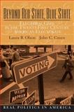 Beyond Red State and Blue State : Electoral Gaps in the 21st Century American Electorate, Olson, Laura R. and Green, John Clifford, 013615557X