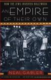 An Empire of Their Own, Neal Gabler, 0385265573