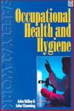 Occupational Health and Hygiene : For Occupational Health and Safety, Ridley, John R. and Channing, John, 0750645571