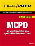 MCPD 70-547 Exam Prep : Microsoft Certified Web Application Developer Exam, Amit Kalani, 0789735571