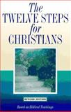 The Twelve Steps for Christians, Friends in Recovery Staff, 0941405575