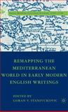 Remapping the Mediterranean World in Early Modern English Writings, , 1403975574