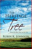 The Heritage Tree, Robin K. Johnson, 1436335574