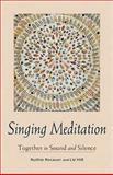 Singing Meditation, Ruthie Rosauer and Liz Hill, 1558965572