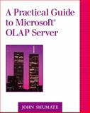Practical Guide to the Microsoft OLAP Server, Shumate, John, 0201485575