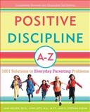 Positive Discipline A-Z, Jane Nelsen and Lynn Lott, 0307345572