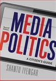 Media Politics : A Citizen's Guide, Iyengar, Shanto, 0393935574