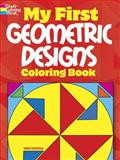 My First Geometric Designs Coloring Book, Anna Pomaska, 0486475573