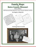 Family Maps of Bates County, Missouri, Deluxe Edition : With Homesteads, Roads, Waterways, Towns, Cemeteries, Railroads, and More, Boyd, Gregory A., 1420315579
