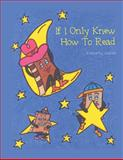If I Only Knew How to Read, Kimberly Coates, 1481705571