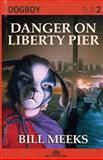 Dogboy: Danger on Liberty Pier, Bill Meeks, 1495355578